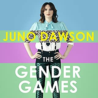 The Gender Games     The problem with men and women, from someone who has been both              By:                                                                                                                                 Juno Dawson                               Narrated by:                                                                                                                                 Juno Dawson                      Length: 8 hrs and 50 mins     138 ratings     Overall 4.5