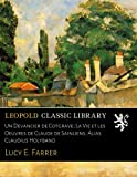 Un Devancier de Cotgrave; La Vie et les Oeuvres de Claude de Sainliens, Alias Claudius Holyband