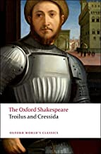 Troilus and Cressida: The Oxford Shakespeare