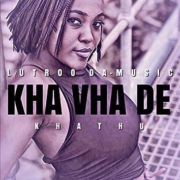 Kha Vha de (feat. Khathu)