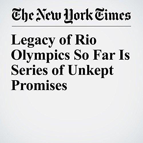 Legacy of Rio Olympics So Far Is Series of Unkept Promises copertina