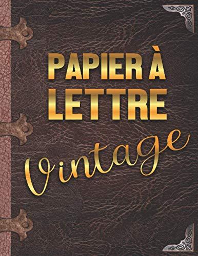 Papier à Lettre Vintage: Carnet de Notes Vintage Feuille Parchemin et Papier à Lettre Romantique