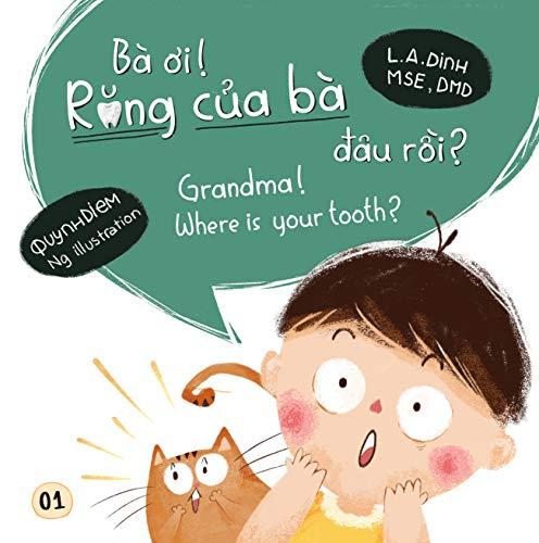 Ba Oi! Rang Cua Ba Dau Roi? Grandma! Where Is Your Tooth? (English Edition)