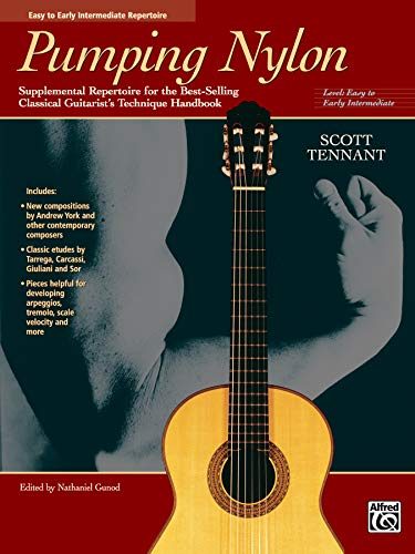 Pumping Nylon -- Easy to Early Intermediate Repertoire: Supplemental Repertoire for the Best-Selling Classical Guitarist's Technique Handbook (National Guitar Workshop Arts Series)