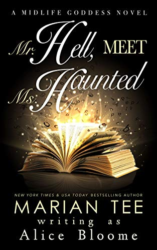 Mr. Hell, Meet Ms. Haunted: A Paranormal Women's Fiction Novel (The Midlife Goddess Book 1) (English Edition)