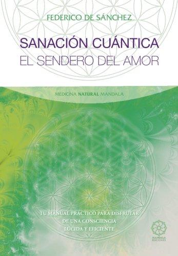 SANACIÓN CUÁNTICA. EL SENDERO DEL AMOR