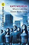 Where Late The Sweet Birds Sang (S.F. MASTERWORKS) (English Edition)