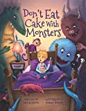 Don't Eat Cake with Monsters!