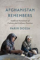 Afghanistan Remembers: Gendered Narrations of Violence and Culinary Practices