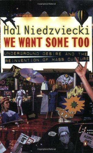 Preisvergleich Produktbild We want some too: Underground desire and the reinvention of mass culture