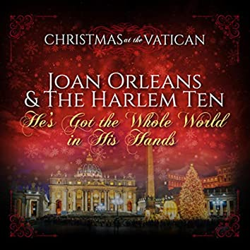 He's Got the Whole World in His Hands (Christmas at The Vatican) (Live)