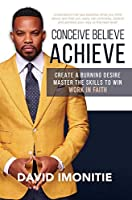 Conceive, Believe, Achieve