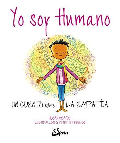 Yo soy humano. Un cuento sobre la empatia: Un cuento sobre la empatía (Peque Gaia)