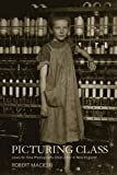 Picturing Class: Lewis W. Hine Photographs Child Labor in New England