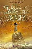 Die Worte des Windes: Fantasy-Roman von Mechthild Gläser
