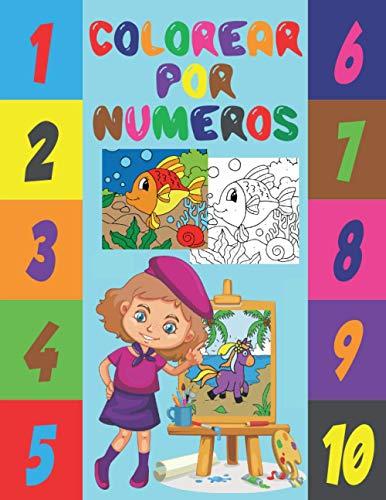 Colorear por Números: Libro Infantil de Pintar por Números para Niños (Libros Preescolares en Español)