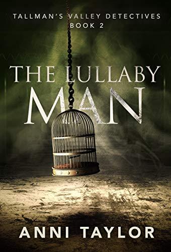 The Lullaby Man (Tallman's Valley Detectives Book 2)