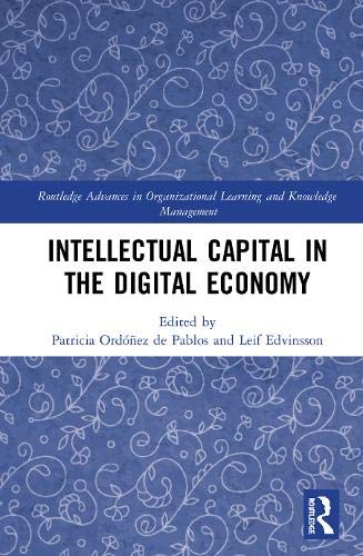 Compare Textbook Prices for Intellectual Capital in the Digital Economy Routledge Advances in Organizational Learning and Knowledge Management 1 Edition ISBN 9780367250676 by Ordóñez de Pablos, Patricia,Edvinsson, Leif