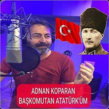 Başkomutan Atatürk'üm