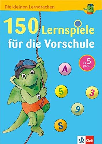 Klett 150 Lernspiele für die Vorschule: ab 5 Jahren (Die kleinen Lerndrachen)