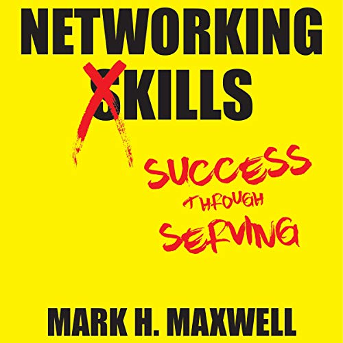 Networking Kills: Success Through Serving audiobook cover art