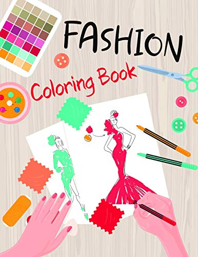 Fashion Coloring Book: Design Activities for Girls , Kids and Teens of All Ages | Color Cute and Trendy Creations | Outfit from Magazines