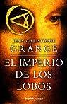 El Imperio De Los Lobos par Grangé