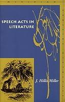 Speech Acts in Literature by J. Hillis Miller(2002-08-01)