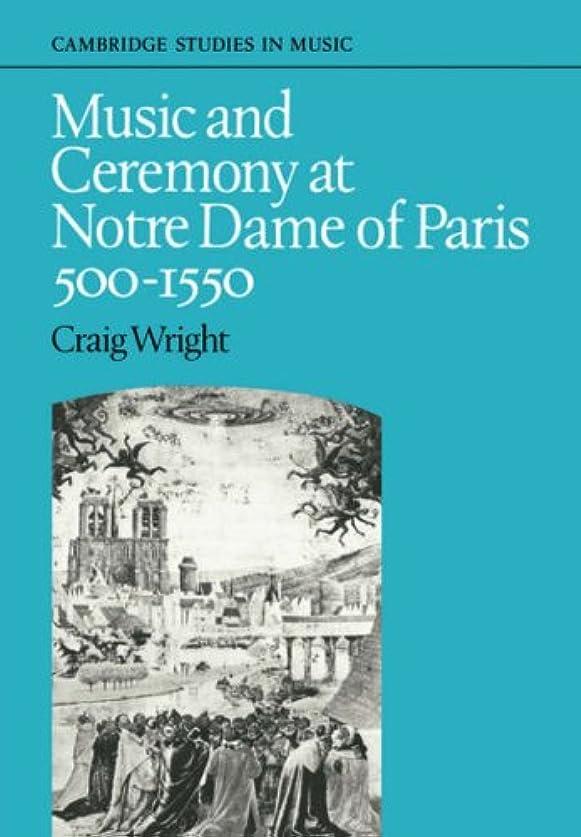 インタビューミネラル入浴Music and Ceremony at Notre Dame of Paris, 500-1550 (Cambridge Studies in Music)