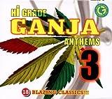 Hi-Grade Ganja Anthems 3 by Various Artists, Morgan Heritage, Gyptian, Bushman, Sizzla, Collie Buddz, Caplet (2010) Audio CD