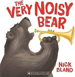 The Very Noisy Bear