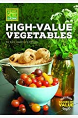 Square Metre Gardening High-Value Vegetables: Homegrown Produce Ranked by Value: Volume 7 Paperback