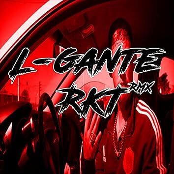 L Gante Rkt Remix