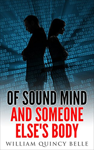 Of Sound Mind and Someone Else's Body (English Edition)