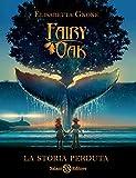 La storia perduta. Fairy Oak (Fuori collana)