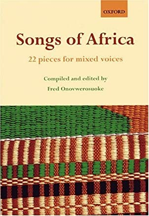 Songs of Africa: 22 pieces for mixed voices by Fred Onovwerosuoke (Editor) (21-Aug-2008) Paperback