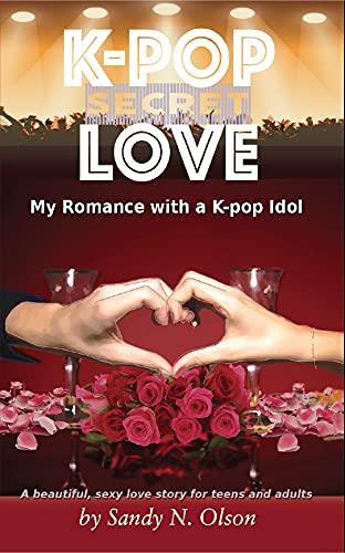 K-pop Secret Love: My Romance with a K-pop Idol (English Edition)