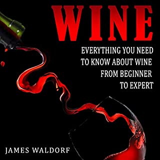 Page de couverture de Wine: Everything You Need to Know About Wine from Beginner to Expert
