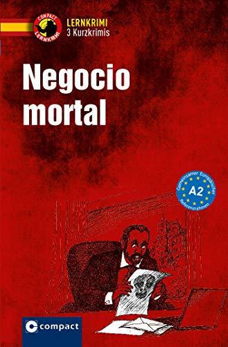 Negocio mortal: Spanisch A2 (Compact Lernkrimi - Kurzkrimis)