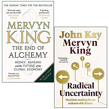 The End of Alchemy & Radical Uncertainty Decision-making for an unknowable future By Mervyn King 2 Books Collection Set