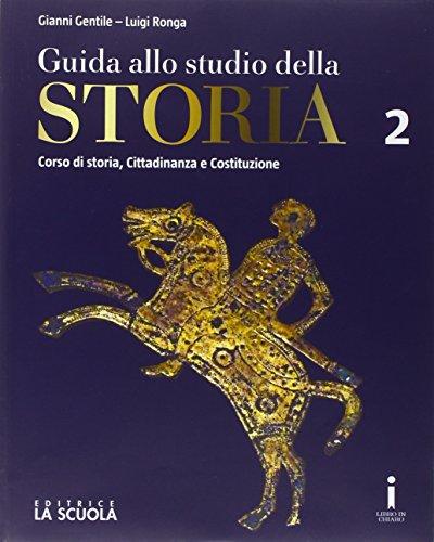 Guida allo studio della storia. Ediz. plus. Per le Scuole superiori. Con DVD-ROM. Con e-book. Con espansione online: 2