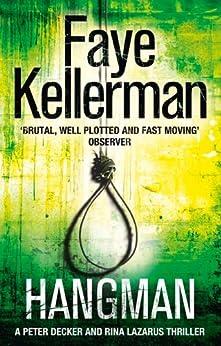 Hangman (Peter Decker and Rina Lazarus Series, Book 19) by [Faye Kellerman]