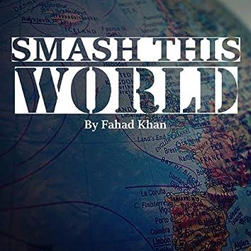 Smash This World