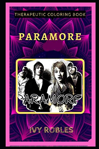 Paramore Therapeutic Coloring Book: Fun, Easy, and Relaxing Coloring Pages for Everyone (Paramore Therapeutic Coloring Books, Band 0)
