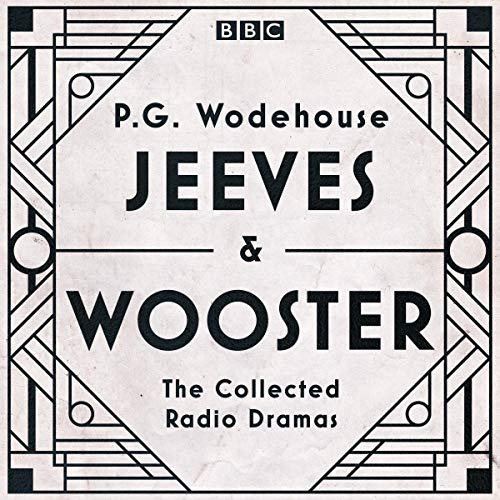 Jeeves & Wooster: The Collected Radio Dramas audiobook cover art