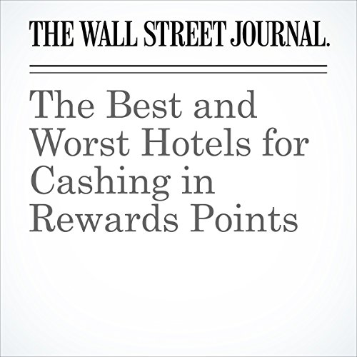 The Best and Worst Hotels for Cashing in Rewards Points cover art