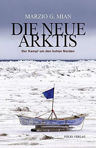 Die neue Arktis: Der Kampf um den hohen Norden