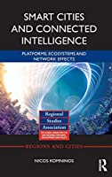 Smart Cities and Connected Intelligence: Platforms, Ecosystems and Network Effects (Regions and Cities)