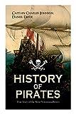 HISTORY OF PIRATES – True Story of the Most Notorious Pirates: Charles Vane, Mary Read, Captain Avery, Captain Blackbeard, Captain Phillips, John Rackam, Anne Bonny, Edward Low, Major Bonnet...