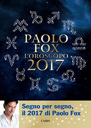 Oroscopo 2017 Paolo Fox (Italian Edition)